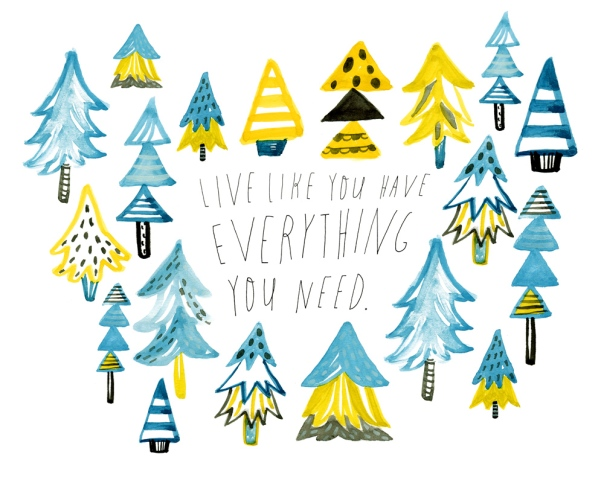 live-like-you-have-everything-you-need-8x10_1000px